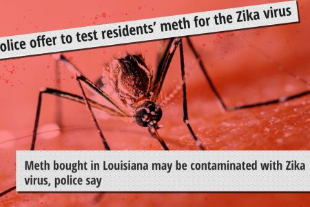 Louisiana Police Sucker Media With Offer To 'Test' Meth For Zika – HuffPost